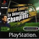 ROGER LEMERRE LA SELECTION DES CHAMPIONS 2002 PS1 PAL-FR OCCASION